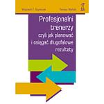 publikacja - Profesjonalni trenerzy czyli jak planować iosiągać długofalowe rezultaty